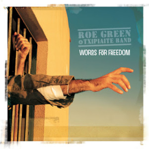 "Roe Green & Txipiaite Band ""Words for freedom"""