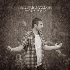 """Andreu Valor """"Malgrat la pluja"""""""