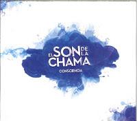 """El Son de la Chama """"Consciencia"""""""