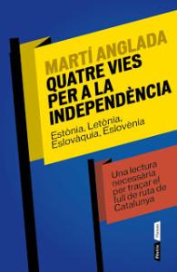 Quatre vies per a la independència