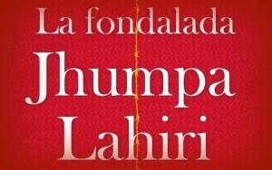 La fondalada, és la nova novel∙la de la premi Pulitzer Jhumpa Lahiri