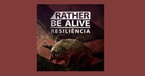Rather be Alive, presenta el seu nou EP anomentat Resiliència