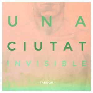 """Tardor """"Una Ciutat Invisible"""""""