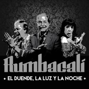 """Rumbacalí """"El duende, la luz y la noche"""""""