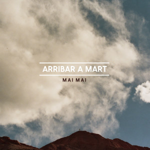 "Mai Mai ""Arribar a Mart"""