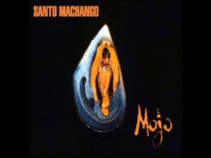 "Santo Machango ""Mojo"""