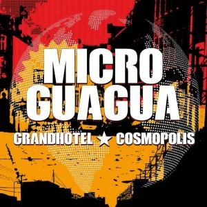 """Microguagua """"Grandhotel Cosmopolis"""""""
