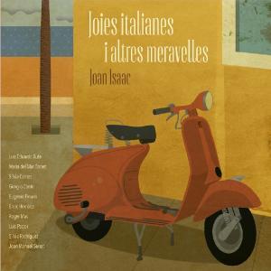 """Joan Isaac """"Joies italianes i altres meravelles"""""""