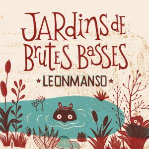 """Com tronc avall"" de Leonmanso del disc ""Jardins de brutes basses"" (Velomar Records 2014)."