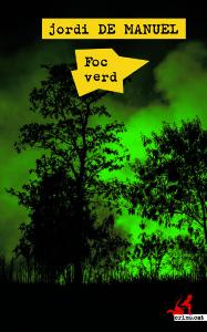 'Foc verd' la nova novel·la Jordi de Manuel