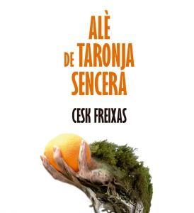 Cesk Freixas presenta «Alè de taronja sencera»