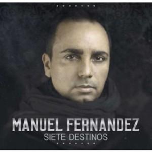 "Manuel Fernández ""Siete destinos"""
