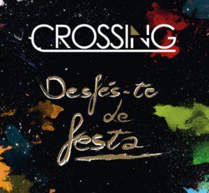 'Desfés-te de Festa' nou disc de Crossing