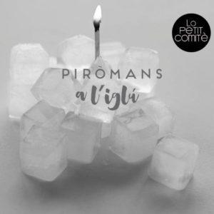 'Piròmans a l'iglú', nou treball discogràfic de Lo Petit Comité