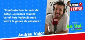 Au va! a Ràdio Terra | Entrevistem Andreu Valor