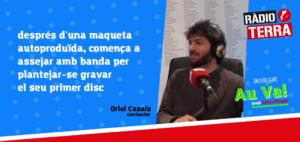 Au va! a Ràdio Terra – Programa 18 'Entrevistem Oriol Casals'