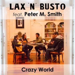 Laxnbusto-PeterMSmith_Crazy-World