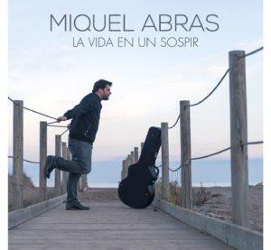 'La Vida en un Sospir', nou disc de Miquel Abras