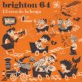 """Torna Brighton 64 amb """"El tren de la bruja"""""""