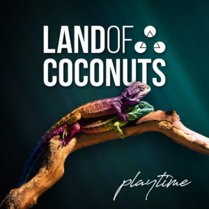 Land-of-Coconuts_Playtime_Portada