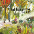 "The Bird Yellow publica ""Little Kids"""