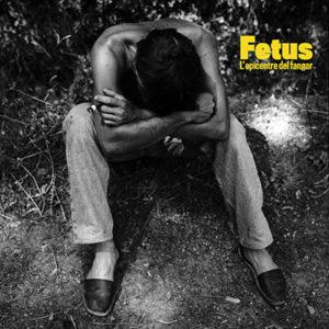 """Fetus publica en vinil el seu debut """"L'epicentre del fangar"""""""