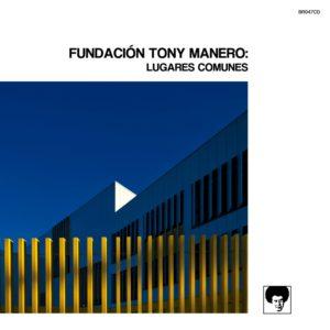 'Lugares Comunes', nou disc de Fundación Tony Manero
