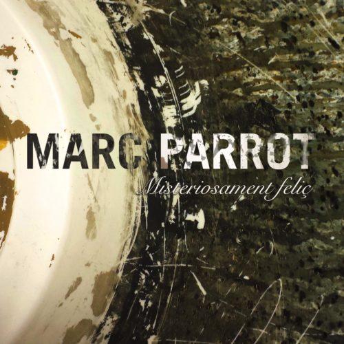 ´Misteriosament Feliç´, avançament del nou disc de Marc Parrot