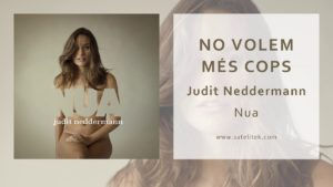 """""""No volem més cops"""" una cançó del nou disc de Judit Neddermann"""