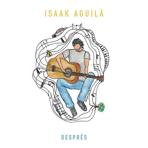 """Després"", primer disc d'Isaak Aguilà"